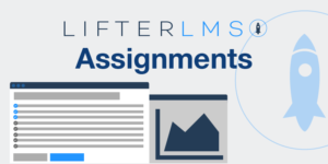 Get your learners taking action with LifterLMS Assignments